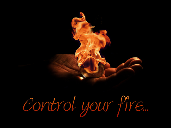 Control your fire...